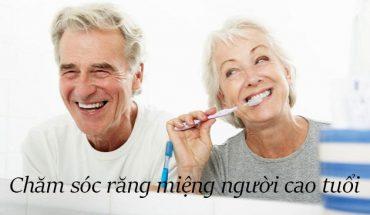 Chăm sóc răng miệng người cao tuổi