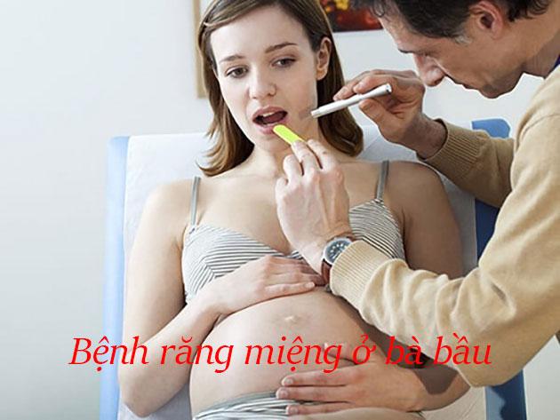 Thai nghén gây bệnh răng miệng