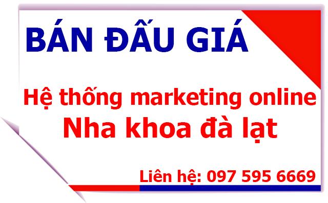 Bán đấu giá hệ thống marketing online nha khoa đà lạt